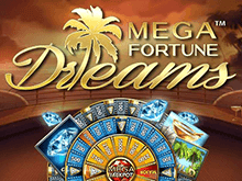 Автомат Mega Fortune Dreams в казино